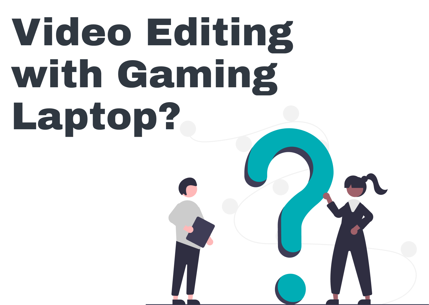 Can a gaming laptop be used for video editing?