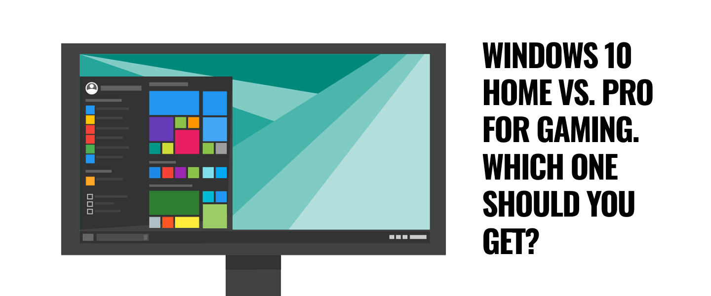 Windows 10 Home vs. pro for gaming